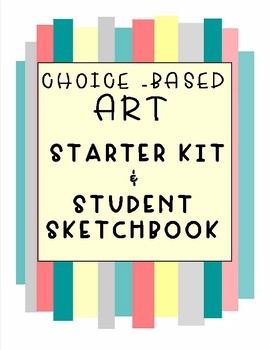 Choice - Based Art Starter Kit and Student Sketchbook