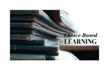 Choice Based Learning Activites