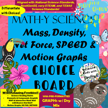 Calculating Speed, Density, Mass, Volume & Motion Graphs CHOICEs BOARD