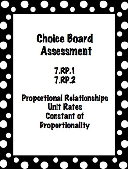 Choice Board Assessment  7.RP.1 and 7.RP.2