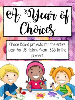 Choice Board Projects - FULL YEAR - US History from 1865 to the Present