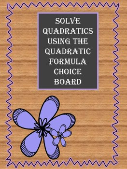Algebra Choice Board Solving Quadratics using Quadratic Formula