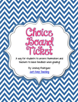 Choice Board Ticket- Exit Ticket, Self-Assessment, Rubric