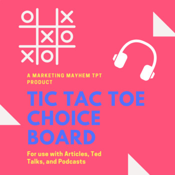 Choice Board (for use with Articles, TED Talks, and Podcasts)