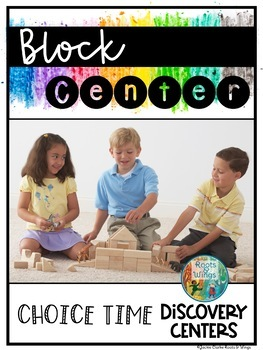 Choice Time Discovery Centers: Block Center