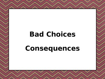 Choices and Consequences