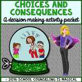Choices and Consequences: A Decision Making Activity Packet