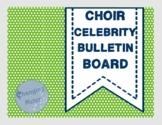 Choir Celebrity Bulletin Board