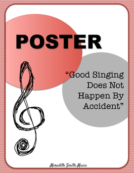 "Choir Classroom Poster: ""Good Singing Does Not Happen By Accident"""