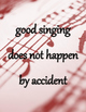 """Choir Classroom Poster: """"Good Singing Does Not Happen By A"""