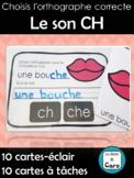 Choisis l'orthographe correcte Le son CH