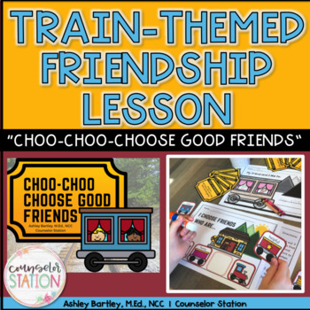 Choo-Choo-Choose Good Friends Friendship Activities