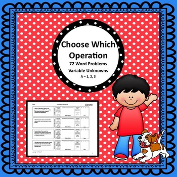 Choose Which Operation 72 Word Problems Variable Unknowns A123