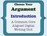 Choose Your Argument - A Common Core Opinion Writing Unit - Introduction