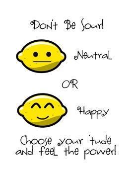 Choose Your Attitude: Neutral or Happy (with lemons)