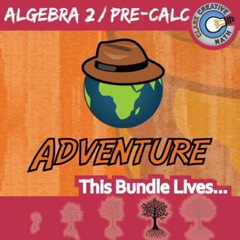 Choose Your Own Adventure -- ALGEBRA 2 / PRE-CALC BUNDLE -- 36 Activities!