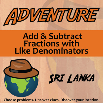 Choose Your Own Adventure -- Add & Subtract Fractions (Like Denom) -- Sri Lanka