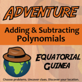 Choose Your Own Adventure -- Adding & Subtracting Polynomials Equatorial Guinea