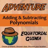 Adventure Math Worksheet -- Adding & Subtracting Polynomials Equatorial Guinea