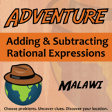 Adventure Math Worksheet -- Adding & Subtracting Rational Expressions -- Malawi