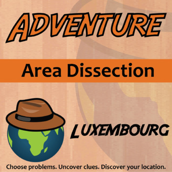 Choose Your Own Adventure -- Area Dissection -- Luxembourg