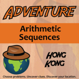 Adventure Math Worksheet -- Arithmetic Sequences -- Hong Kong