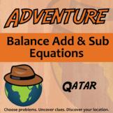 Adventure Math Worksheet -- Balance Add/Sub Equations (Elem) -- Qatar