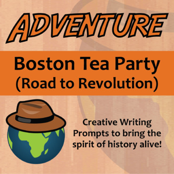 Adventure -- Boston Tea Party - Creative Writing Prompts