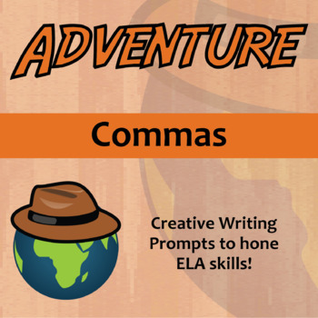 Adventure -- Commas - Creative Writing Prompts