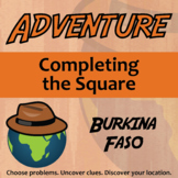 Adventure Math Worksheet -- Completing the Square -- Burkina Faso