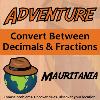 Choose Your Own Adventure -- Convert Decimals and Fractions -- Mauritania