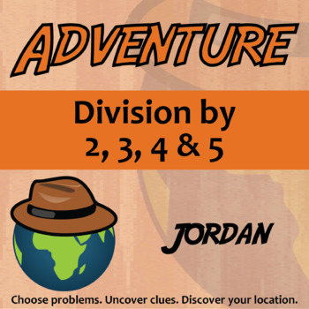 Adventure Math Worksheet -- Divide by 2,3,4,5 -- Jordan