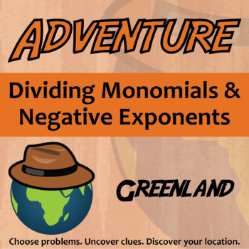 Choose Your Own Adventure -- Dividing Monomials & Negative Exponents - Greenland