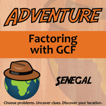 Choose Your Own Adventure -- Factoring with GCF -- Senegal