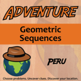Adventure Math Worksheet -- Geometric Sequences -- Peru