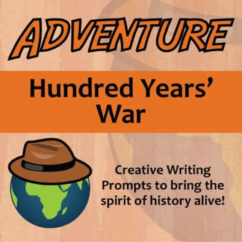 Adventure -- Hundred Years' War - Creative Writing Prompts