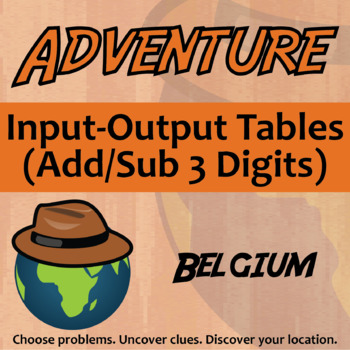 Choose Your Own Adventure -- Input-Output Tables (Add/Sub 3 Digits) -- Belgium