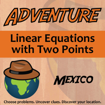 Choose Your Own Adventure -- Linear Equations with Two Poi