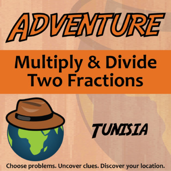 Choose Your Own Adventure -- Multi / Div Two Fractions -- Tunisia