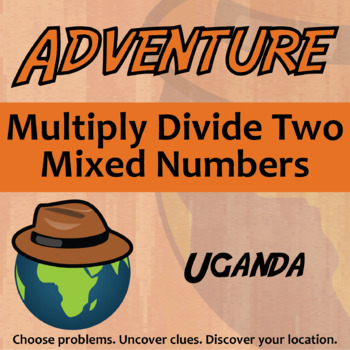 Choose Your Own Adventure -- Multi / Div Two Mixed Numbers -- Uganda
