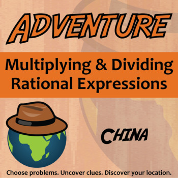 Adventure Math Worksheet -- Multiply & Divide Rational Expressions -- China