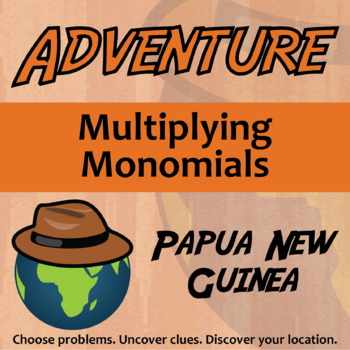 Choose Your Own Adventure -- Multiplying Monomials -- Papua New Guinea