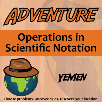 Choose Your Own Adventure -- Operations in Scientific Notation -- Yemen