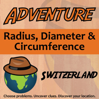 Choose Your Own Adventure -- Radius, Diameter & Circumference -- Switzerland