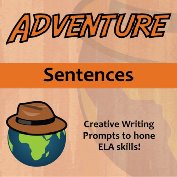 Adventure -- Sentences - Creative Writing Prompts