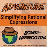 Adventure Math Worksheet -- Simplifying Rational Expressions -- Bosnia-Herz.
