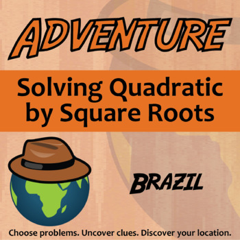 Choose Your Own Adventure -- Solving Quadratics by Square Roots -- Brazil