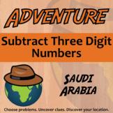 Adventure Math Worksheet -- Subtract Three Digit Numbers - Saudi Arabia