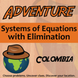 Adventure Math Worksheet -- Systems of Equations with Elimination -- Colombia