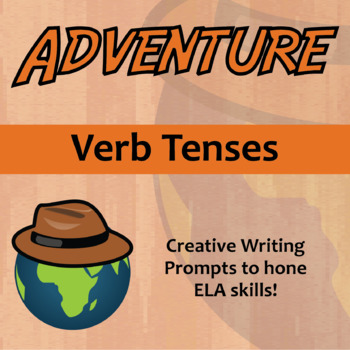 Adventure -- Verb Tenses - Creative Writing Prompts
